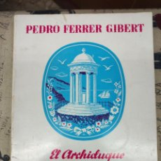 Libros de segunda mano: EL ARCHIDUQUE LUIS SALVADOR. Lote 257295365