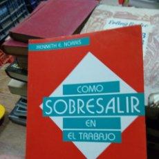 Libros de segunda mano: COMO SOBRESALIR EN EL TRABAJO, KENNETH E. NORRIS. L.20558-339. Lote 257303490