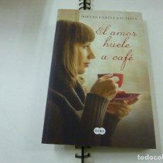 Libros de segunda mano: EL AMOR HUELE A CAFE - NIEVES GARCIA -N 13. Lote 257307570