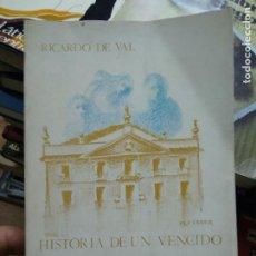Libros de segunda mano: HISTORIA DE UN VENCIDO, RICARDO DE VAL. L.25048. Lote 257309300