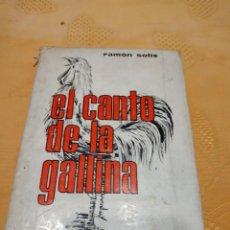 Libros de segunda mano: G-73 LIBRO EL CANTO DE LA GALLINA RAMON SOLIS. Lote 257343935