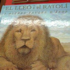 Libros de segunda mano: EL LLEO I EL RATOLI I ALTRES FAULES D'ISOP. Lote 257404900