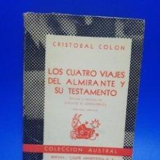 Libri di seconda mano: LOS CUATRO VIAJES DEL ALMIRANTE Y SU TESTAMENTO. COLECCION AUSTRAL. ESPASA-CALPE. 1958. PAGS. 223. Lote 257410915
