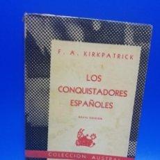 Libri di seconda mano: LOS CONQUISTADORES ESPAÑOLES. F.A. KIRKPATRICK. COLECCION AUSTRAL. ESPASA-CALPE. 1958. PAGS. 228.. Lote 257420795