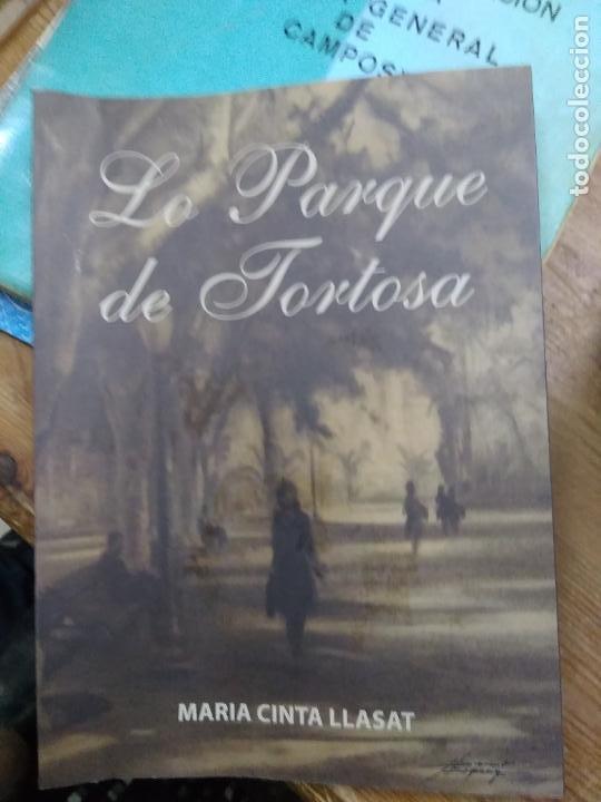LO PARQUE DE TORTOSA, MARIA CINTA LLASAT. BA-464 (Libros de Segunda Mano (posteriores a 1936) - Literatura - Narrativa - Otros)
