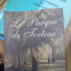Libros de segunda mano: LO PARQUE DE TORTOSA, MARIA CINTA LLASAT. BA-464. Lote 257476180