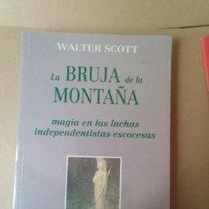 Libros de segunda mano: LA BRUJA DE LA MONTAÑA - WALTER SCOTT. Lote 257499325