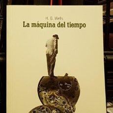 Libros de segunda mano: H.G. WELLS - LA MAQUINA DEL TIEMPO. Lote 257509110