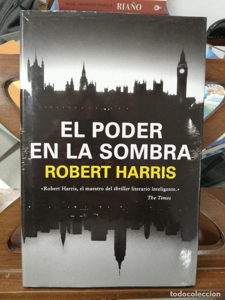 EL PODER EN LA SOMBRA. ROBERT HARRIS. (Libros de Segunda Mano (posteriores a 1936) - Literatura - Narrativa - Otros)