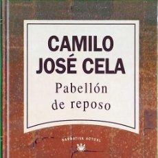Libros de segunda mano: PABELLÓN DE REPOSO - CAMILO JOSÉ CELA. Lote 257926660