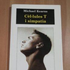 Libros de segunda mano: CÈL.LULES T I SIMPATIA (MICHAEL KEARNS). Lote 284596683