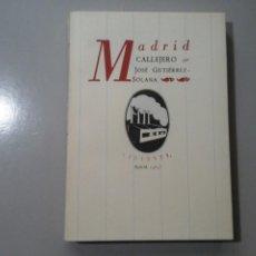Libros de segunda mano: JOSÉ GUTIÉRREZ SOLANA. MADRID CALLEJERO. TRIESTE 1984. ED. ANDRÉS TRAPIELLO. VANGUARDIAS. Lote 258000030