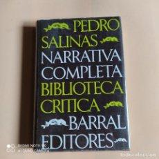 Libros de segunda mano: NARRATIVA COMPLETA. PEDRO SALINAS. 1ª EDICION 1996. BARRAL EDITORES. 458 PAGS.. Lote 258004080