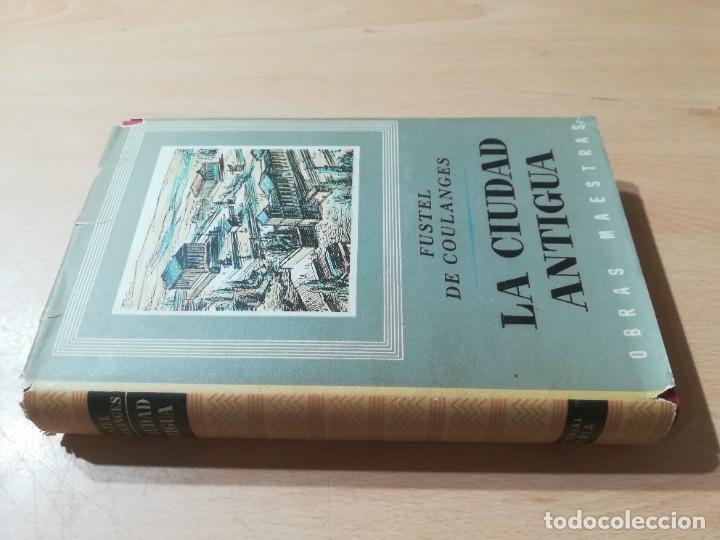 LA CIUDAD ANTIGUA / FUSTEL DE COULANGES / IBERIA / AG57 (Libros de Segunda Mano (posteriores a 1936) - Literatura - Narrativa - Otros)