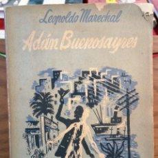 Libros de segunda mano: ADAN BUENOSAYRES - LEOPOLDO MARCHAL - 1948 - PRIMERA EDICION - SUDAMERICANA. Lote 258781870