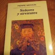 Libri di seconda mano: PIERRE MICHON SEÑORES Y SIRVIENTES. Lote 258794970