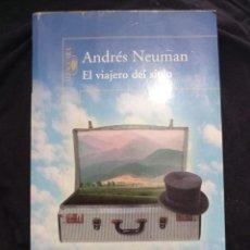 Libros de segunda mano: EL VIAJERO DEL SIGLO - ANDRÉS NEUMAN. Lote 259253130