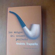 Libros de segunda mano: LOS AMIGOS DEL CRIMEN PERFECTO / ANDRÉS TRAPIELLO. Lote 259333265