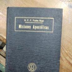 Libros de segunda mano: MISIONES APOSTÓLICAS, R. P. F. PEDRO GUAL. L.19997-118. Lote 259999005