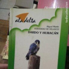 Libros de segunda mano: DARDO Y HURACÁN, MIGUEL MARTÍN FERNÁNDEZ DE VELASCO. L.19997-158. Lote 260027225