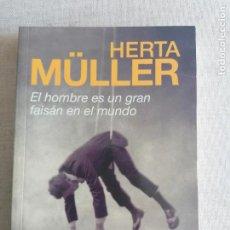 Libros de segunda mano: HOMBRE ES UN GRAN FAISAN EN EL MUNDO,EL - MULLER,HERTA. Lote 260084005
