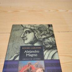 Libros de segunda mano: M-35 LIBRO ROGER CARATINI ALEJANDRO MAGNO CIRCULO DE LECTORES. Lote 260278815