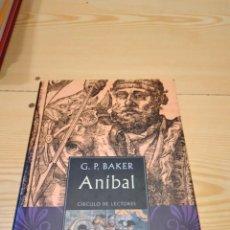 Libros de segunda mano: M-35 LIBRO CIRCULO DE LECTORES G. P. BAKER ANIBAL. Lote 260278885