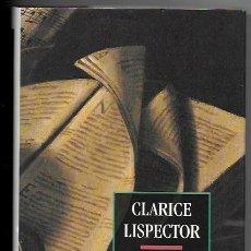 Libros de segunda mano: CLARICE LISPECTOR . FELICIDAD CLANDESTINA / SILENCIO. Lote 260633775