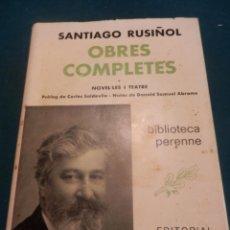 Libros de segunda mano: SANTIAGO RUSIÑOL - OBRES COMPLETES - PRIMER VOLUM - LIBRO EN CATALÀ - EDITORIAL SELECTA 1973. Lote 260634010