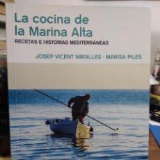 Libros de segunda mano: LA COCINA DE LA MARINA ALTA, JOSEP VICENT MIRALLES Y MARISA PILES. L.25205. Lote 261114160