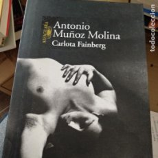 Libros de segunda mano: CARLOTA FAINBERG. - MUÑOZ MOLINA, ANTONIO.-. Lote 261130720