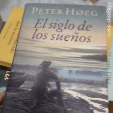 Libros de segunda mano: PETER HOEG - EL SIGLO DE LOS SUEÑOS. Lote 261132895
