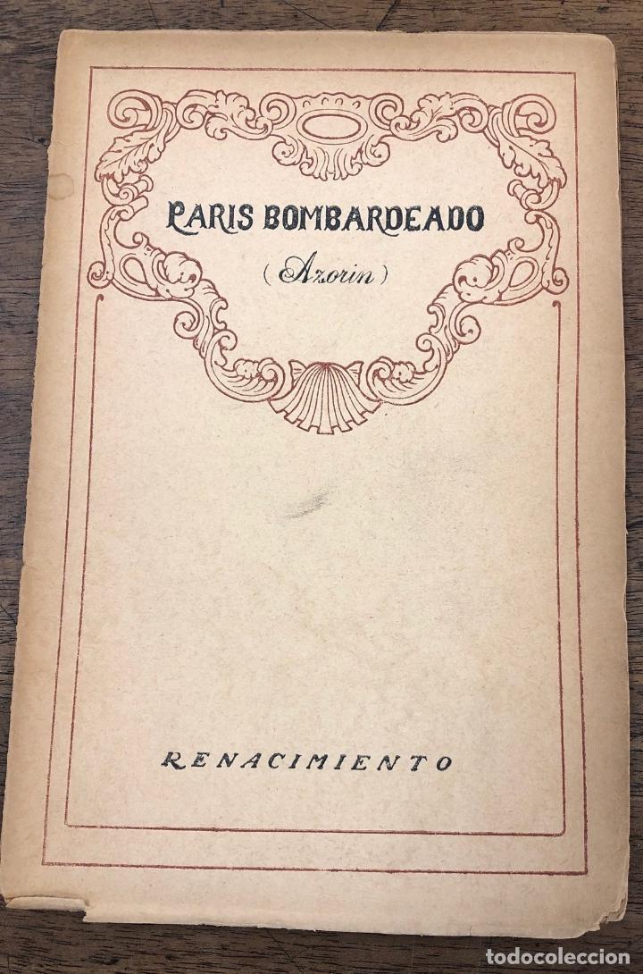 PARIS BOMBARDEADO. AZORIN. RENACIMIENTO, 1919. 1ª EDICION (Libros de Segunda Mano (posteriores a 1936) - Literatura - Narrativa - Otros)