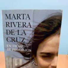 Libros de segunda mano: EL TIEMPO DE PRODIGIOS. MARTA RIVERA DE LA CRUZ. EDITORIAL PLANETA. BARCELONA 2007.. Lote 261239510