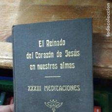 Libros de segunda mano: EL REINADO DEL CORAZÓN DE JESÚS EN NUESTRAS ALMAS. L.25248. Lote 261260030
