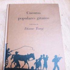 Libros de segunda mano: DIANE TONG: CUENTOS POPULARES GITANOS (EDICIONES SIRUELA. COLECCIÓN LA EDAD DE ORO, 1997). Lote 261566280