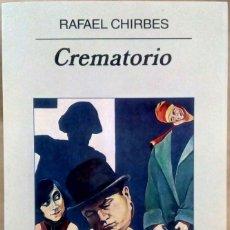 Libros de segunda mano: RAFAEL CHIRBES - CREMATORIO. ANAGRAMA, 2008.. Lote 261567445