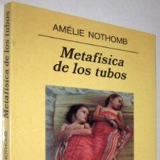 Libros de segunda mano: METAFISICA DE LOS TUBOS - AMELIE NOTHOMB. Lote 261568495