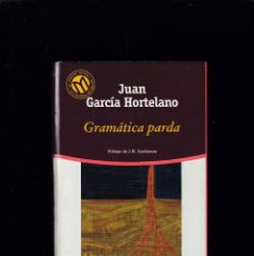 Libros de segunda mano: GRAMÁTICA PARDA - JUAN GARCÍA HORTELANO - BIBLIOTEX & EL MUNDO 2001. Lote 261569445