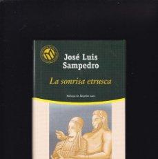 Libros de segunda mano: LA SONRISA ETRUSCA - JOSÉ LUIS SAMPEDRO - BIBLIOTEX & EL MUNDO 2001. Lote 261569920