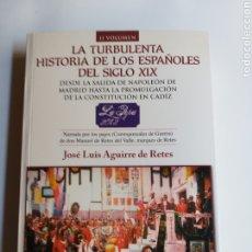 Libros de segunda mano: LA TURBULENTA HISTORIA DE LOS ESPAÑOLES DEL SIGLO XIX. Lote 261571840