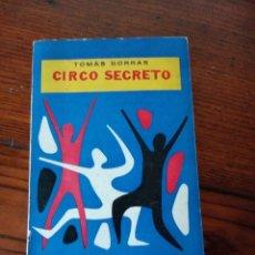 Libros de segunda mano: CIRCO SECRETO (CUENTOS). - TOMÁS BORRÁS.FIRMA Y DEDICATORIA DEL AUTOR.. Lote 261574240