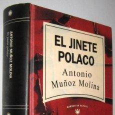 Libros de segunda mano: EL JINETE POLACO - ANTONIO MUÑOZ MOLINA. Lote 261574305