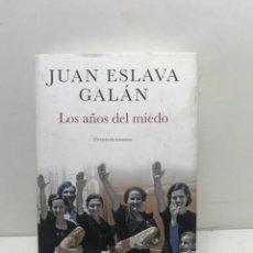 Libros de segunda mano: LOS AÑOS DEL MIEDO - JUAN ESLAVA GALÁN CIRCULO DE LECTORES. Lote 261575240