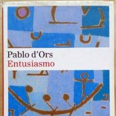 Libros de segunda mano: PABLO D'ORS - ENTUSIASMO. GALAXIA GUTENBERG, 2017.. Lote 261576445
