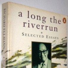Libros de segunda mano: A LONG THE RIVERRUN - SELECTED ESSAYS - RICHARD ELLMANN - EN INGLES. Lote 261578915
