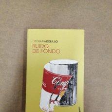 Libros de segunda mano: RUIDO DE FONDO. DELILLO.. Lote 261579470