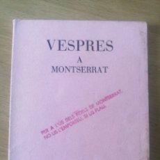 Libros de segunda mano: VESPRES A MONTSERRAT. MONESTIR DE MONTSERRAT 1979. Lote 261583725