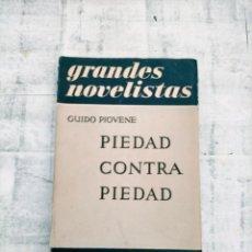 Libros de segunda mano: GUIDO PIOVENE PIEDAD CONTRO PIEDAD 1 ED 1950 EMECE. Lote 261586270