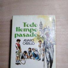 Libros de segunda mano: TODO TIEMPO PASADO - ÁLVARO CASTILLO. Lote 261588200